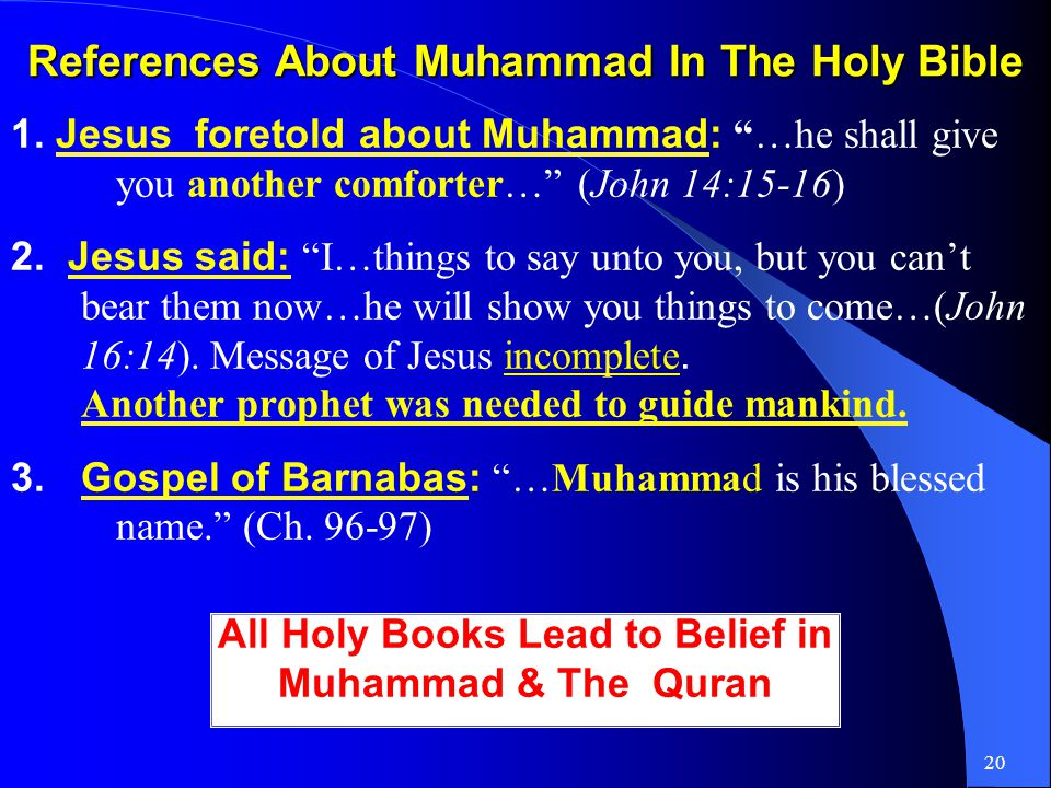 19 References About Muhammad in Hindu Scriptures 1.Verse 5 of Bhavishya Puran :…His name will be Mahamad… Mahadev Arab… O Ye.