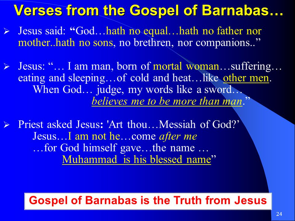 23 Gospel of Barnabas 1. Barnabas close companion of Jesus.