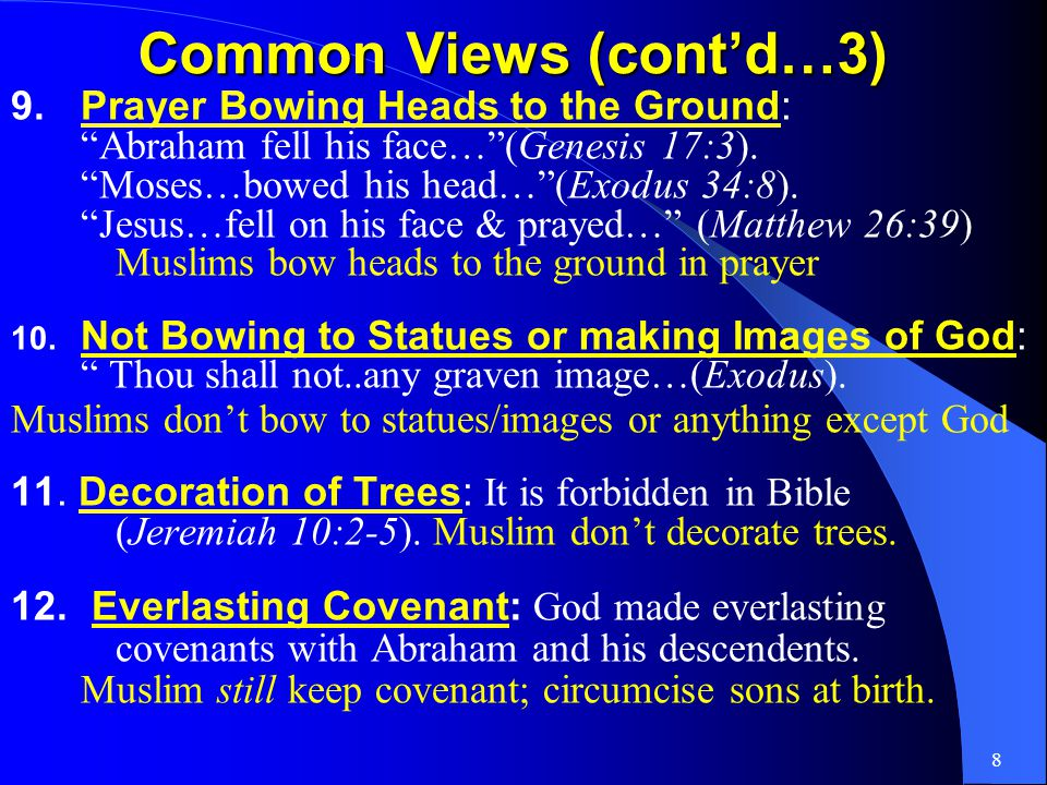 7 Common Views (contd…2) 5.Greetings: All prophets had customs to greet believers with the words: Peace be with you.