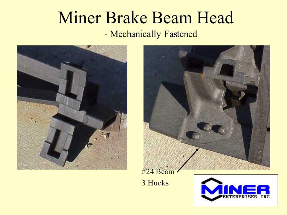 Miner Brake Beam Head #24 Beam 3 Hucks - Mechanically Fastened