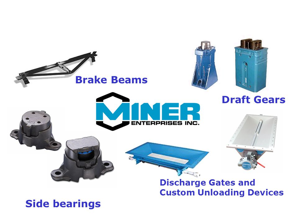 Brake Beams Draft Gears Side bearings Discharge Gates and Custom Unloading Devices