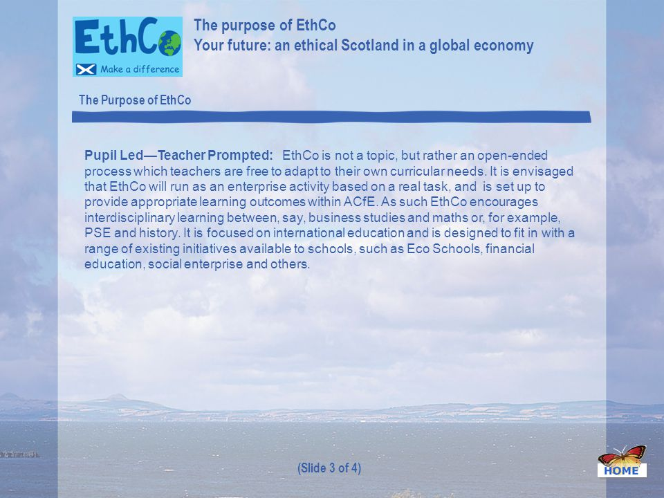 Pupil LedTeacher Prompted: EthCo is not a topic, but rather an open-ended process which teachers are free to adapt to their own curricular needs. It i