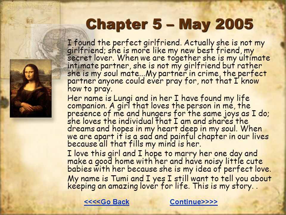 Chapter 5 – May 2005 I found the perfect girlfriend.