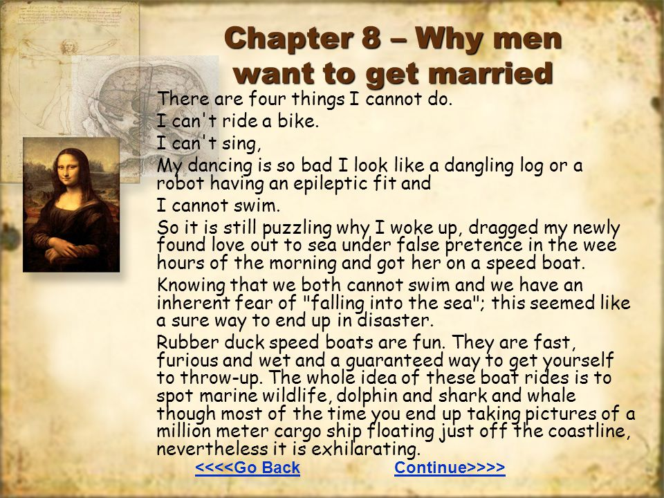 Chapter 8 – Why men want to get married There are four things I cannot do.
