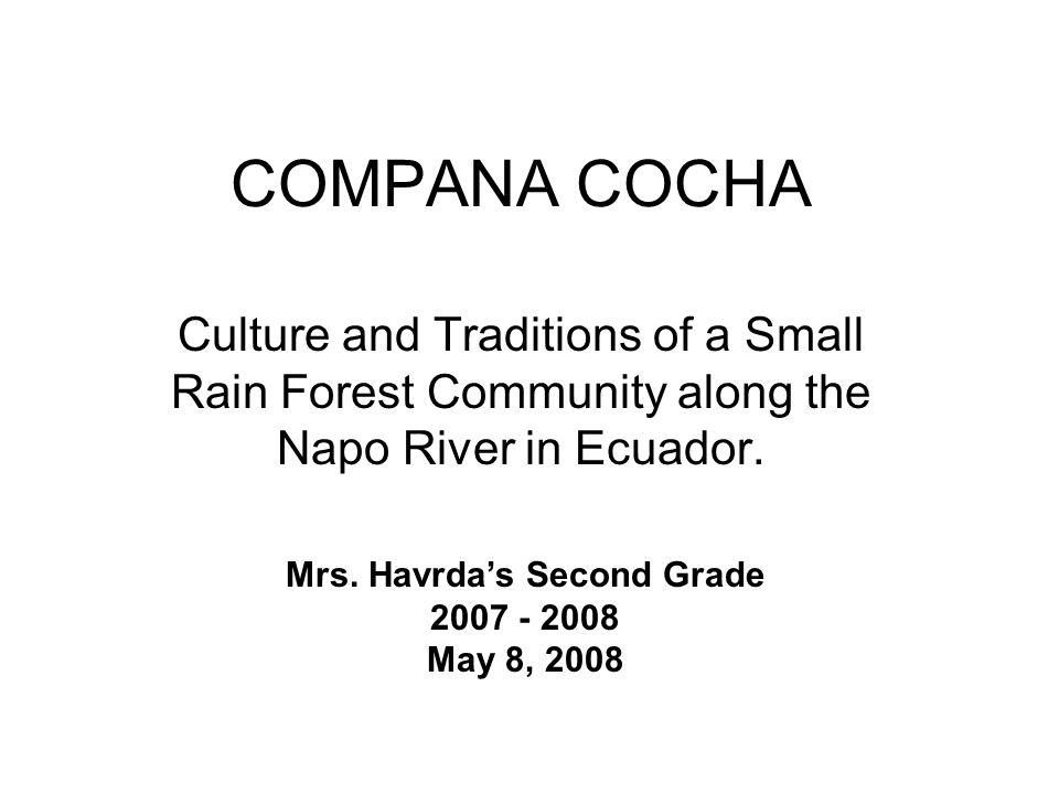 COMPANA COCHA Culture and Traditions of a Small Rain Forest Community along the Napo River in Ecuador.
