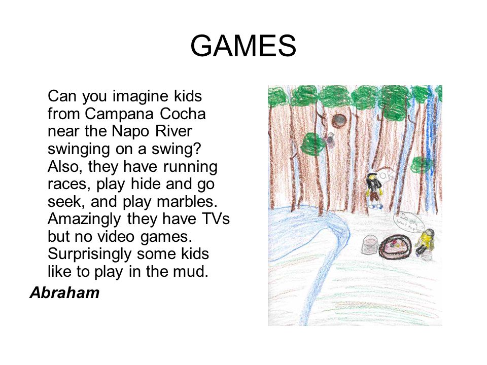 GAMES Can you imagine kids from Campana Cocha near the Napo River swinging on a swing.