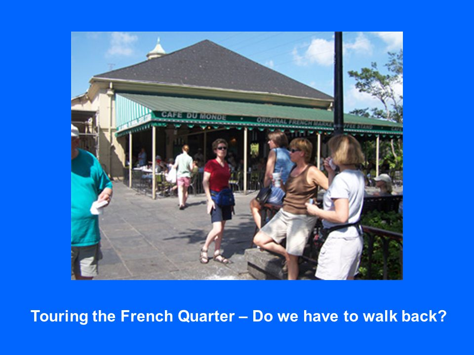 Touring the French Quarter – Do we have to walk back?