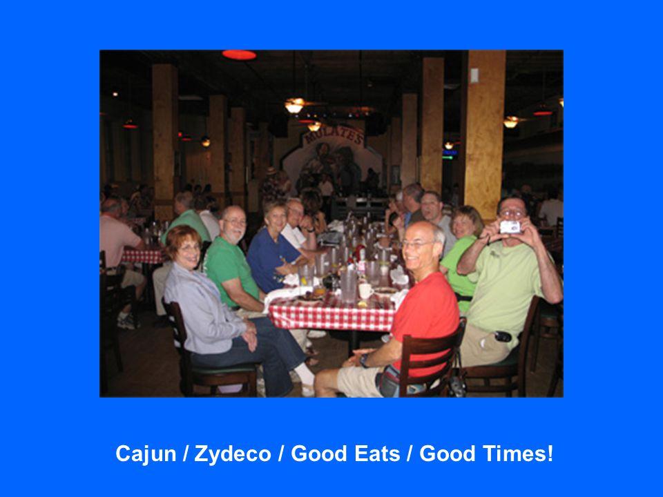 Cajun / Zydeco / Good Eats / Good Times!