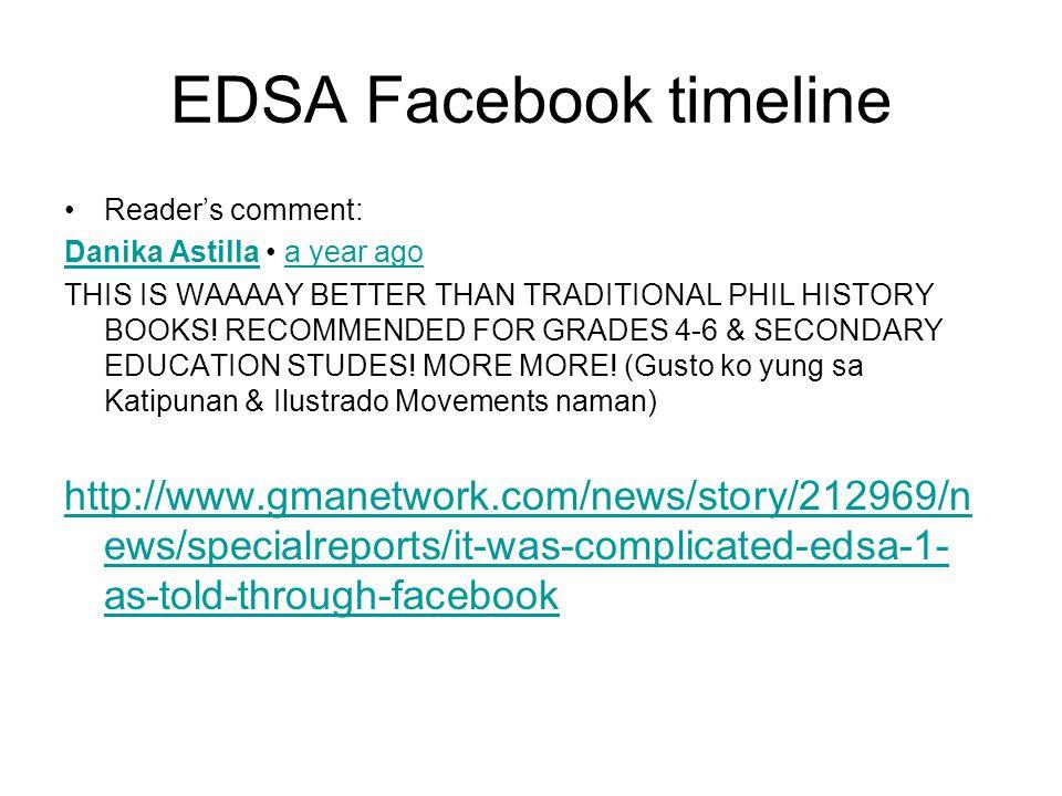 EDSA Facebook timeline Readers comment: Danika AstillaDanika Astilla a year agoa year ago THIS IS WAAAAY BETTER THAN TRADITIONAL PHIL HISTORY BOOKS.