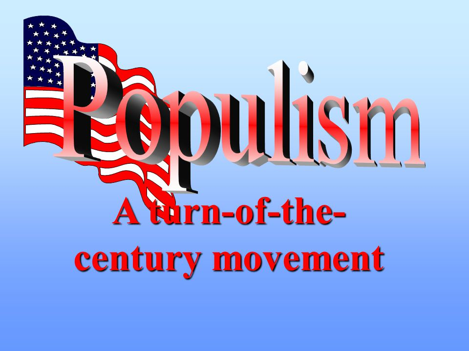 Lets review populism….