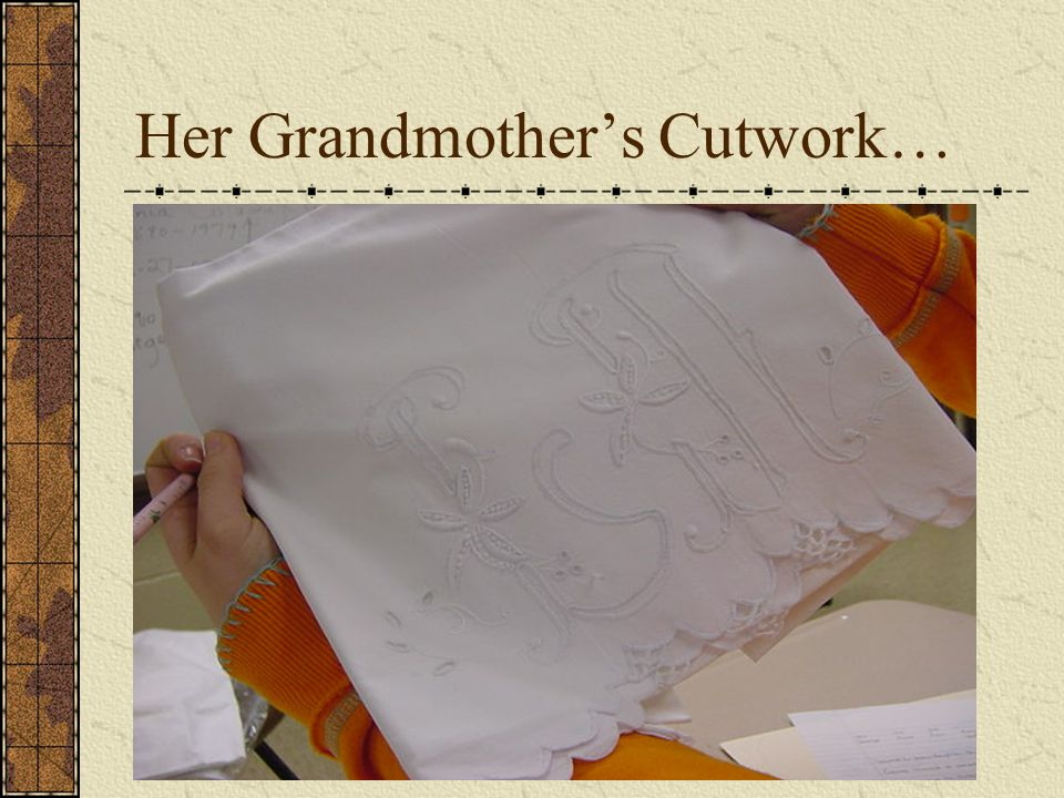Her Grandmothers Cutwork…