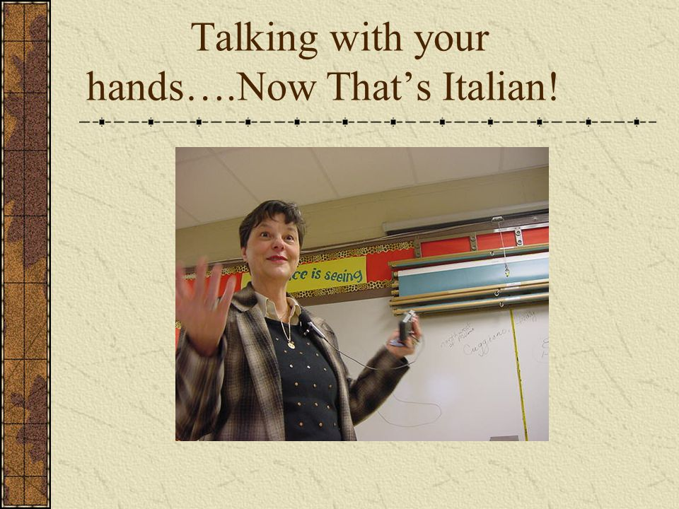 Talking with your hands….Now Thats Italian!