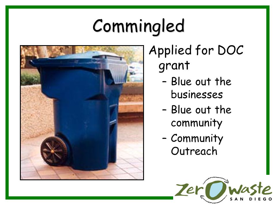 Commingled Applied for DOC grant –Blue out the businesses –Blue out the community –Community Outreach