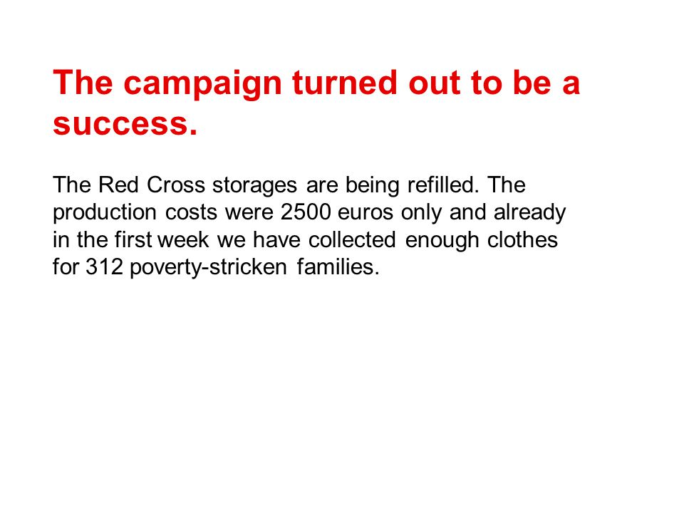 The campaign turned out to be a success. The Red Cross storages are being refilled.