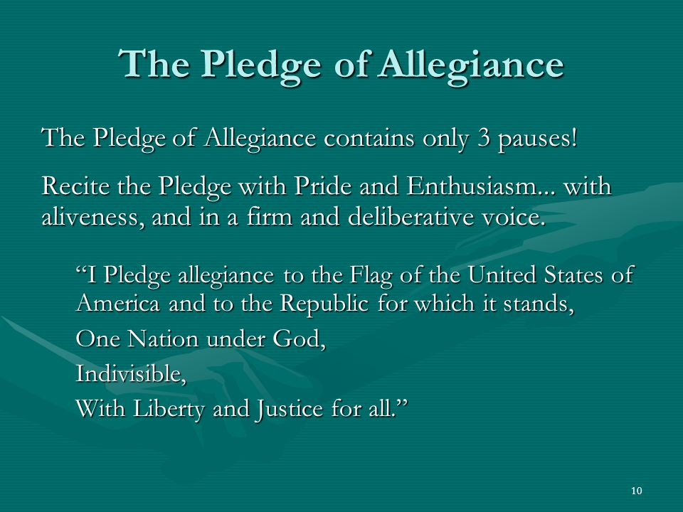 10 The Pledge of Allegiance The Pledge of Allegiance contains only 3 pauses.