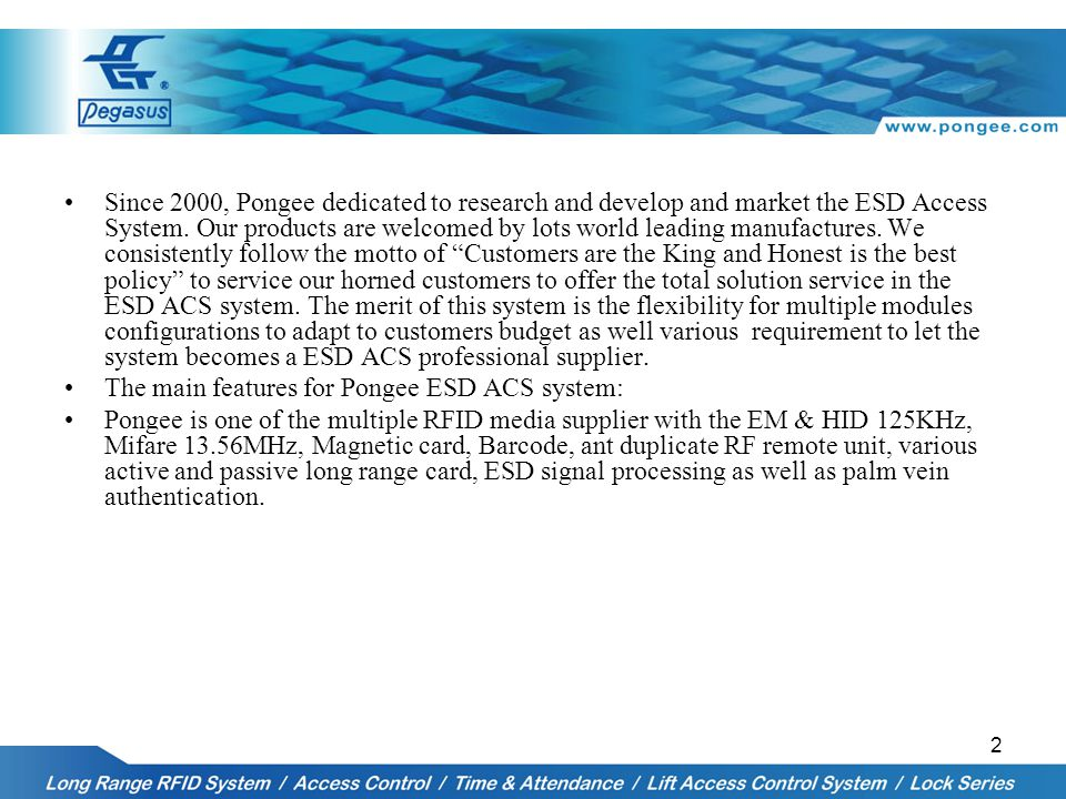 2 Since 2000, Pongee dedicated to research and develop and market the ESD Access System.
