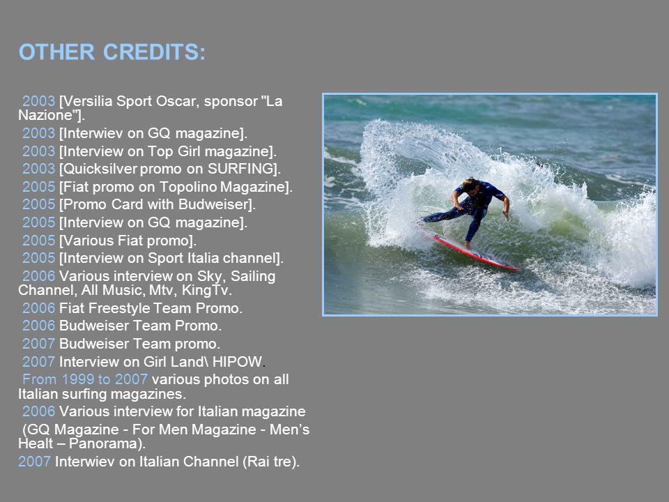 OTHER CREDITS: 2003 [Versilia Sport Oscar, sponsor La Nazione ].