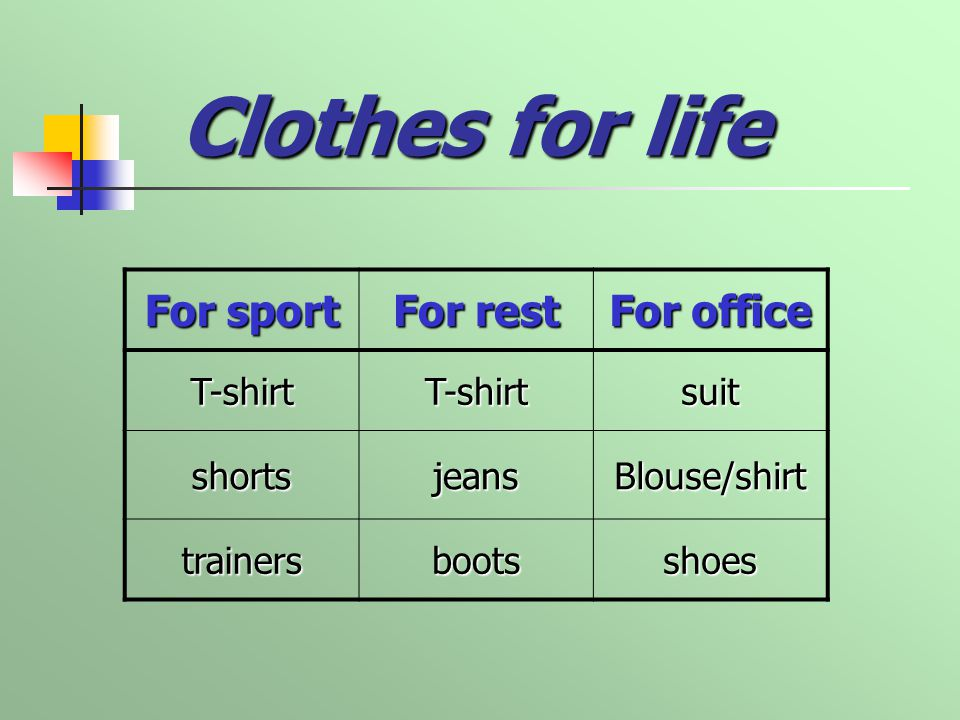Clothes for life For sport For rest For office T-shirtT-shirtsuit shortsjeansBlouse/shirt trainersbootsshoes