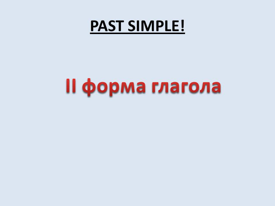 PAST SIMPLE!