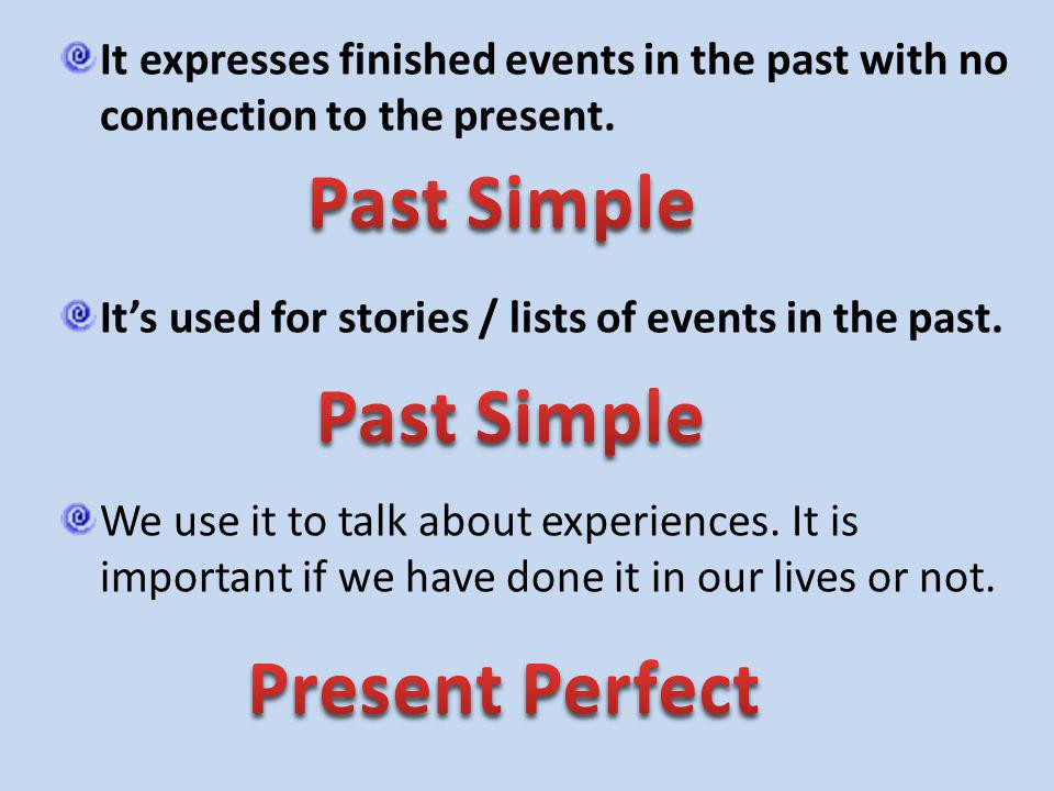 It expresses finished events in the past with no connection to the present. Its used for stories / lists of events in the past. We use it to talk abou
