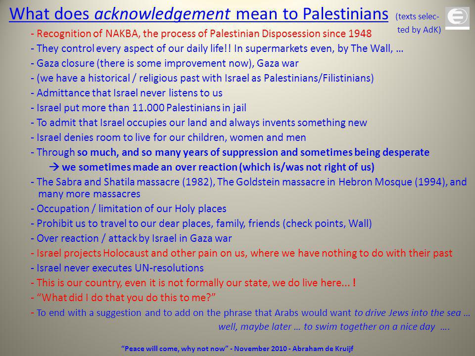 What does acknowledgement mean to Israel (texts selected by AdK) - We are always alone.