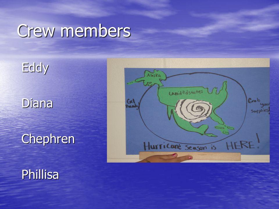 Crew members EddyDianaChephrenPhillisa