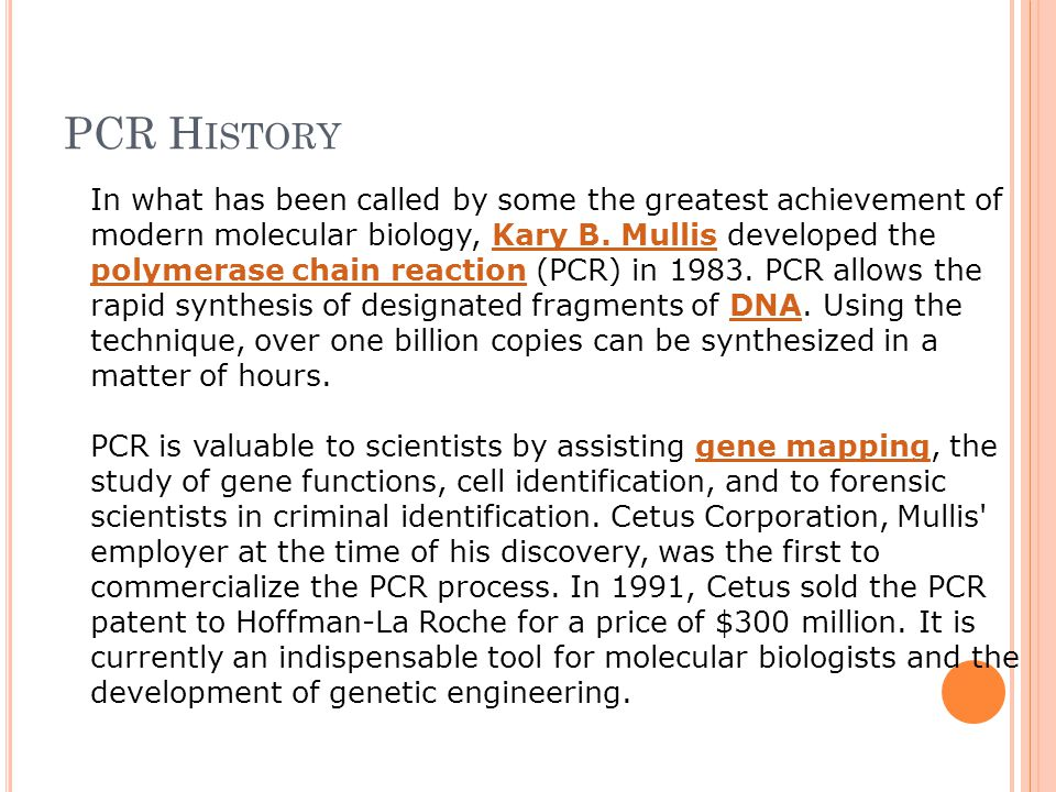 PCR H ISTORY In what has been called by some the greatest achievement of modern molecular biology, Kary B.