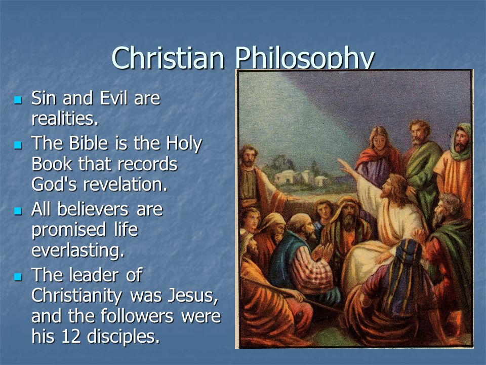 Christian Philosophy Sin and Evil are realities.Sin and Evil are realities.