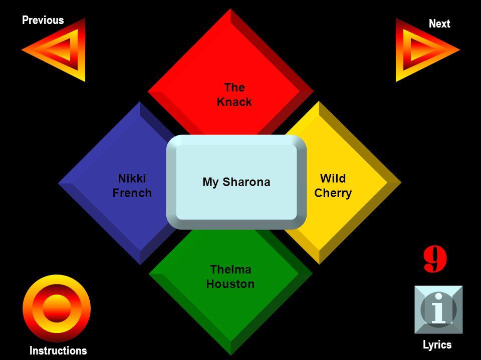 John Seth Previous Next Instructions The Knack Wild Cherry Thelma Houston Nikki French Lyrics 9 My Sharona