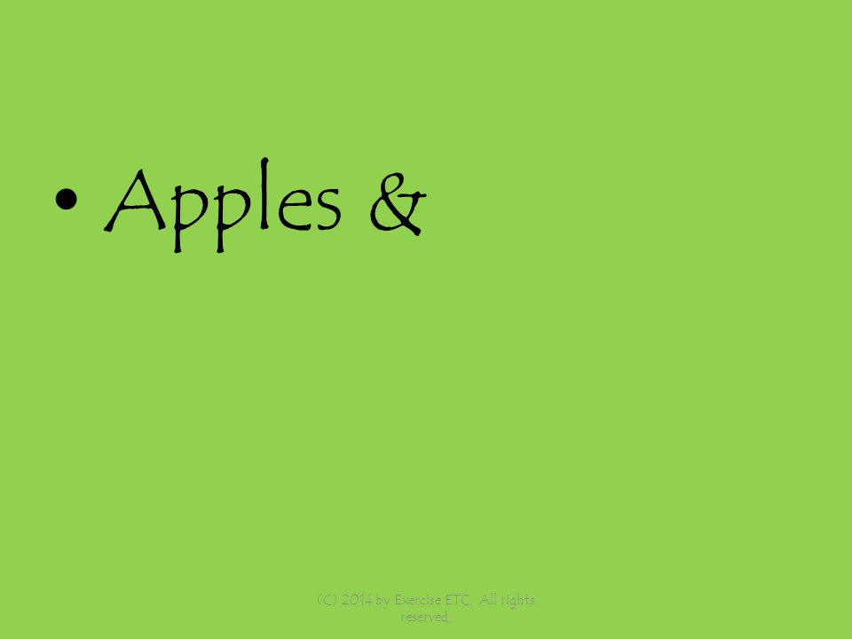 Apples & (C) 2014 by Exercise ETC. All rights reserved,