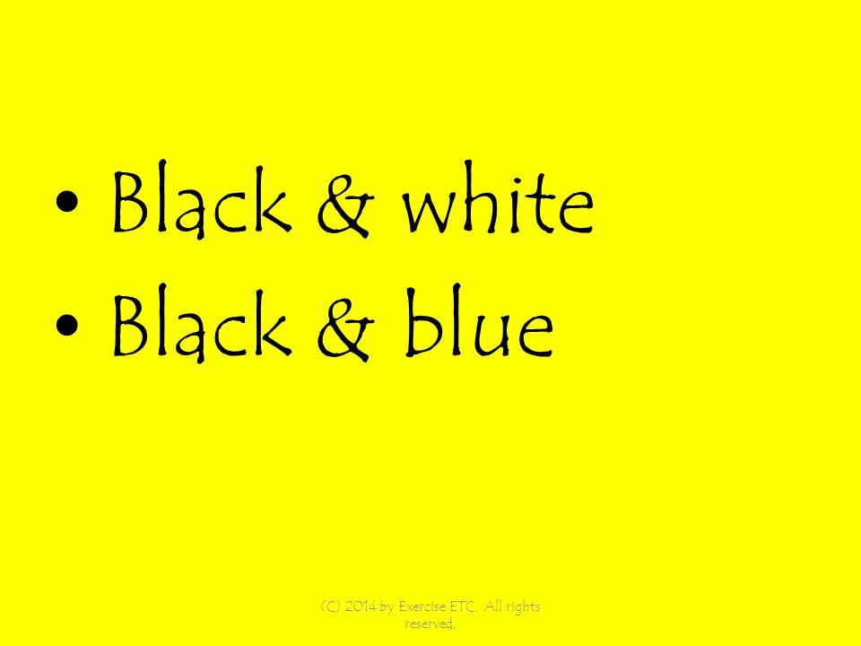 Black & white Black & blue (C) 2014 by Exercise ETC. All rights reserved,