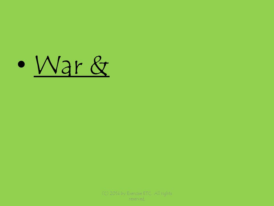 War & (C) 2014 by Exercise ETC. All rights reserved,