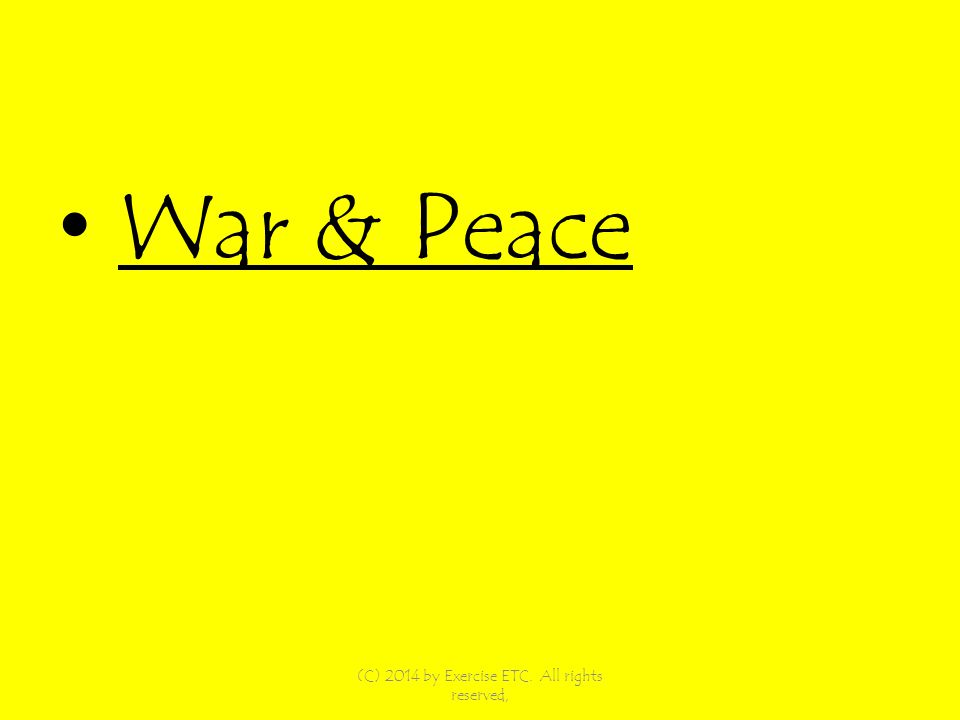War & Peace (C) 2014 by Exercise ETC. All rights reserved,