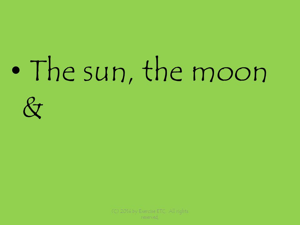 The sun, the moon & (C) 2014 by Exercise ETC. All rights reserved,