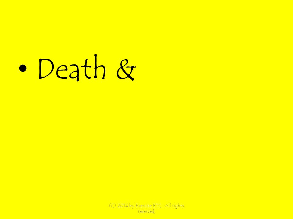 Death & (C) 2014 by Exercise ETC. All rights reserved,