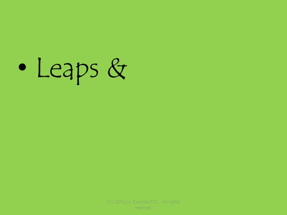 Leaps & (C) 2014 by Exercise ETC. All rights reserved,