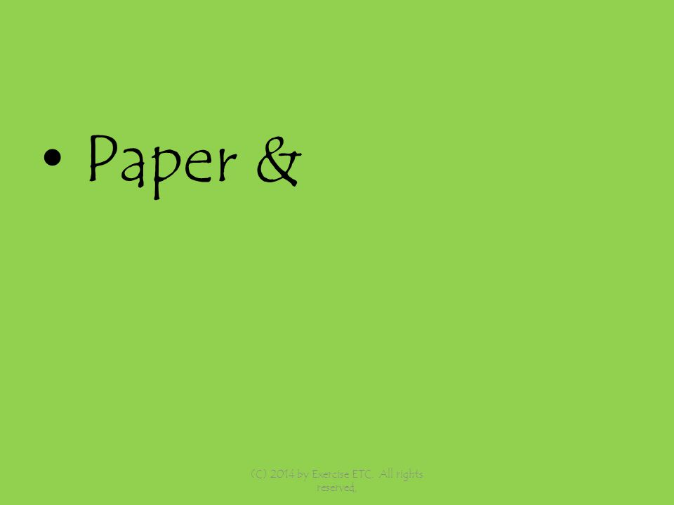 Paper & (C) 2014 by Exercise ETC. All rights reserved,