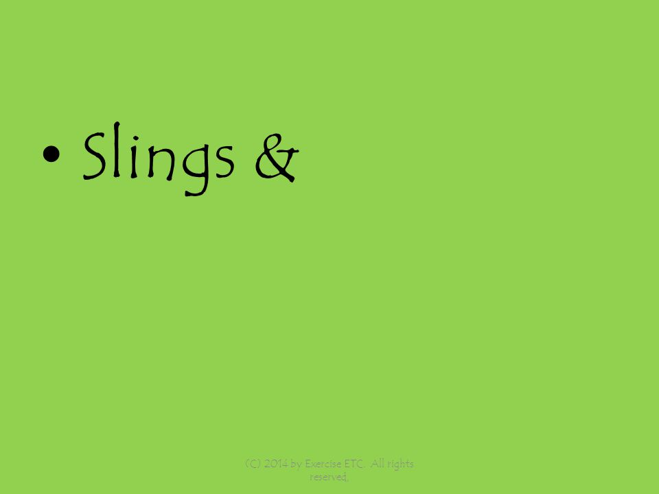 Slings & (C) 2014 by Exercise ETC. All rights reserved,