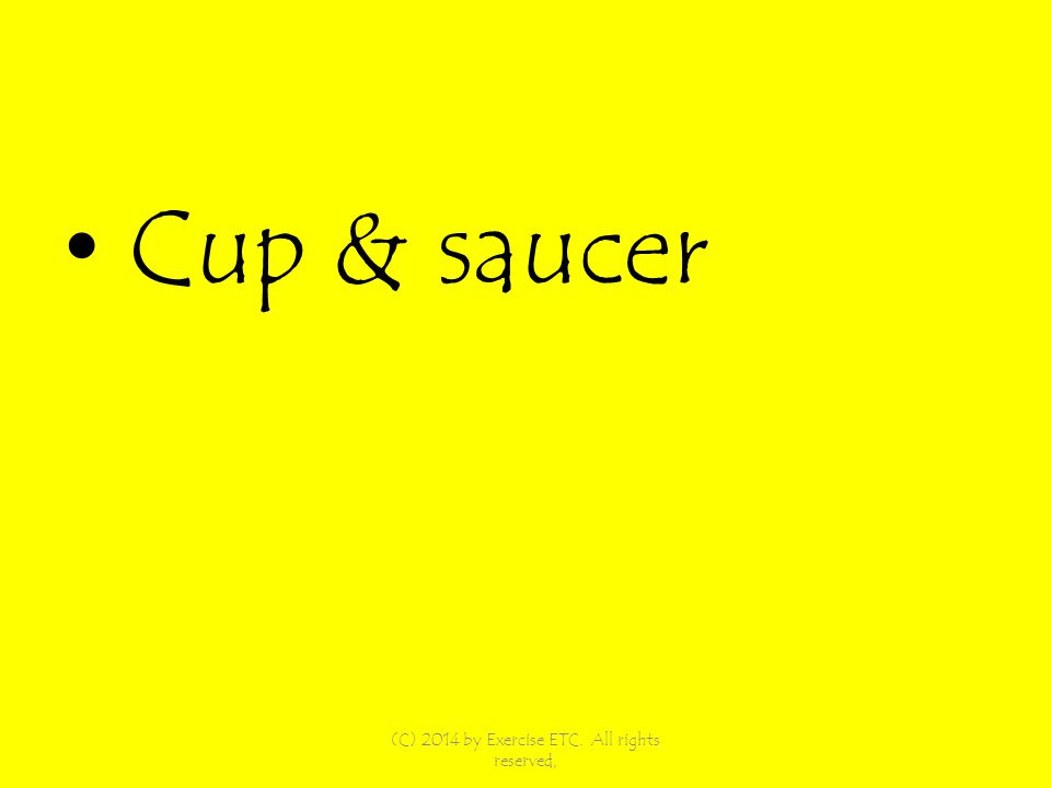 Cup & saucer (C) 2014 by Exercise ETC. All rights reserved,