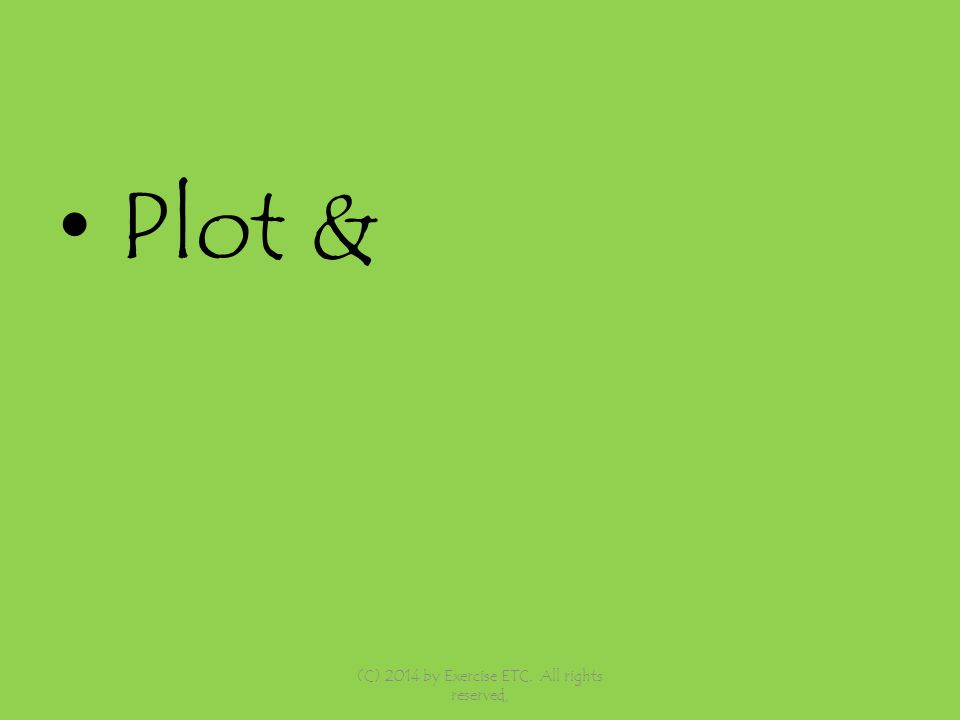 Plot & (C) 2014 by Exercise ETC. All rights reserved,
