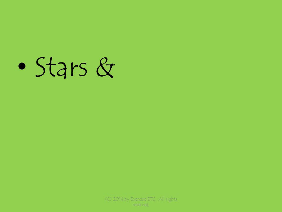 Stars & (C) 2014 by Exercise ETC. All rights reserved,