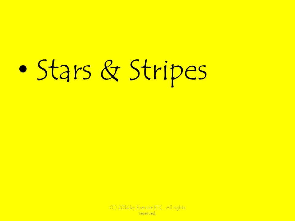 Stars & Stripes (C) 2014 by Exercise ETC. All rights reserved,