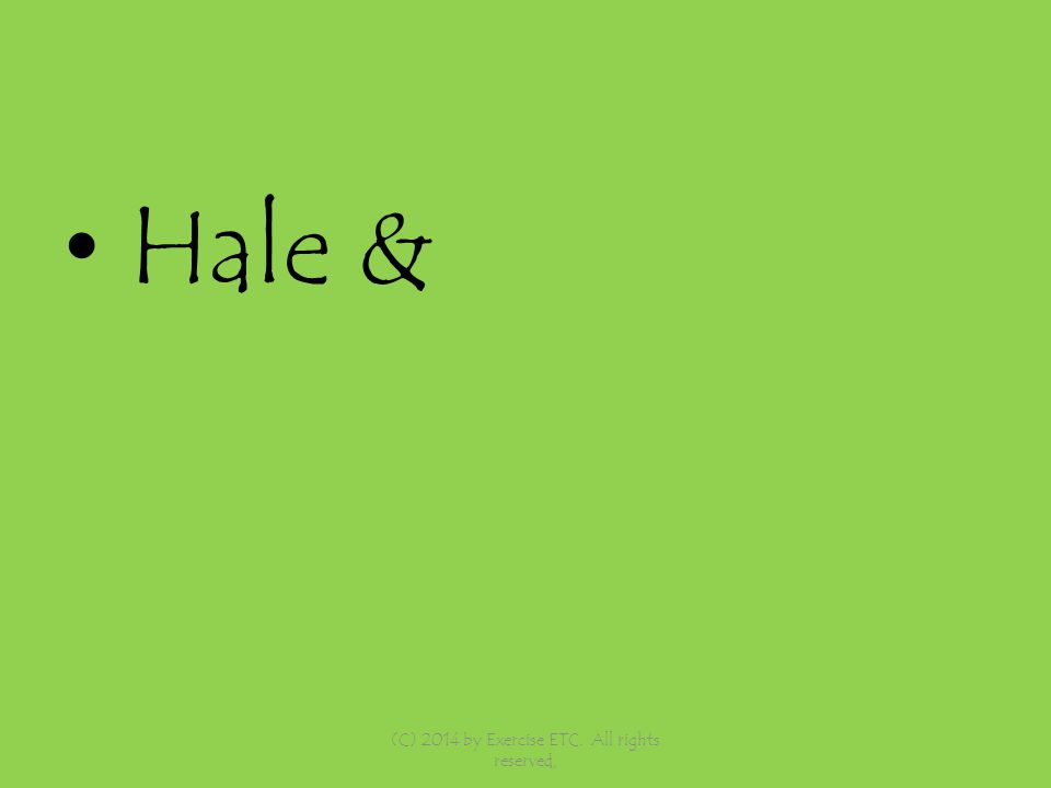 Hale & (C) 2014 by Exercise ETC. All rights reserved,