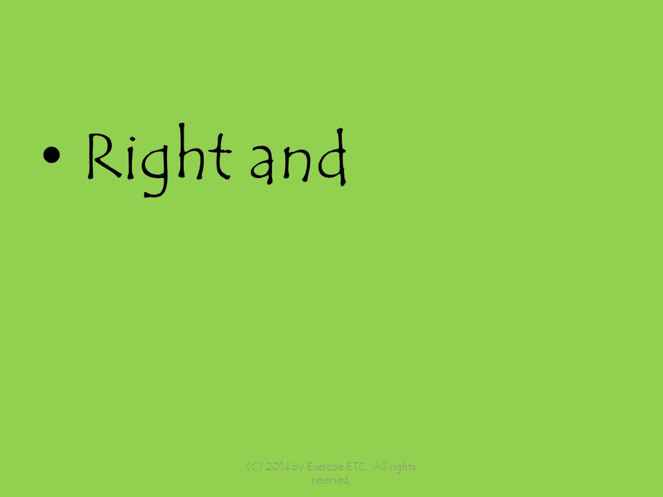 Right and (C) 2014 by Exercise ETC. All rights reserved,