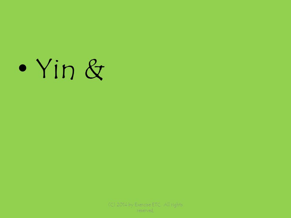 Yin & (C) 2014 by Exercise ETC. All rights reserved,