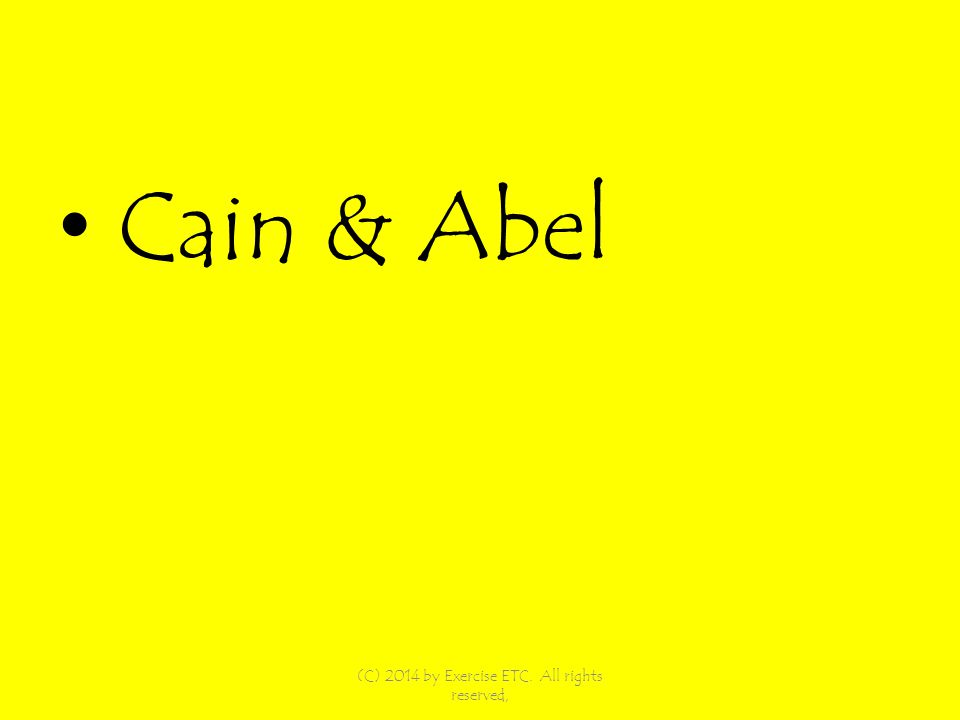 Cain & Abel (C) 2014 by Exercise ETC. All rights reserved,