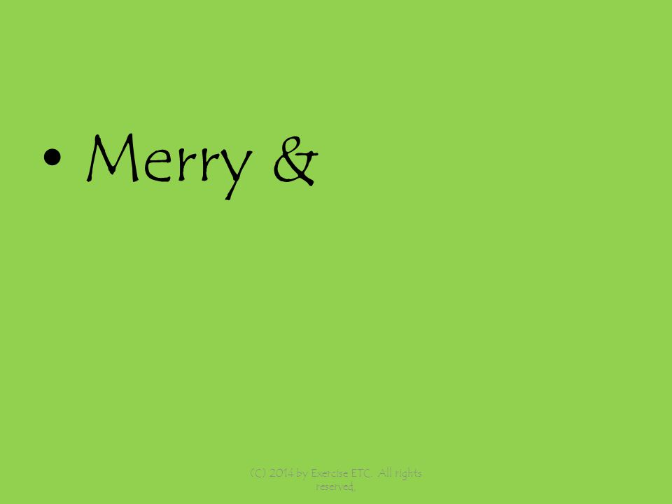 Merry & (C) 2014 by Exercise ETC. All rights reserved,