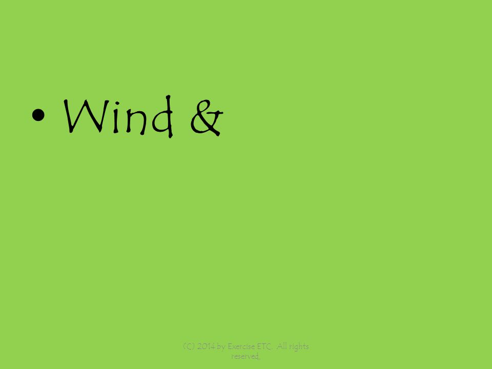 Wind & (C) 2014 by Exercise ETC. All rights reserved,