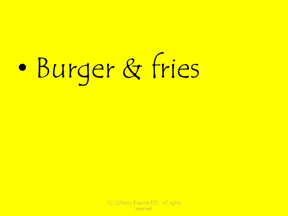 Burger & fries (C) 2014 by Exercise ETC. All rights reserved,