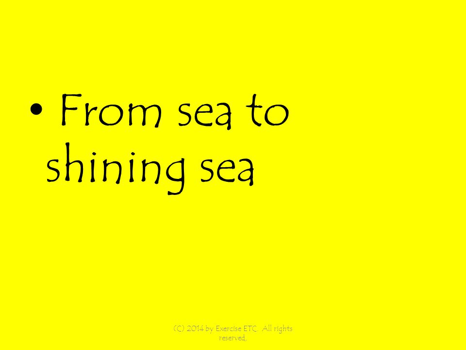 From sea to shining sea (C) 2014 by Exercise ETC. All rights reserved,